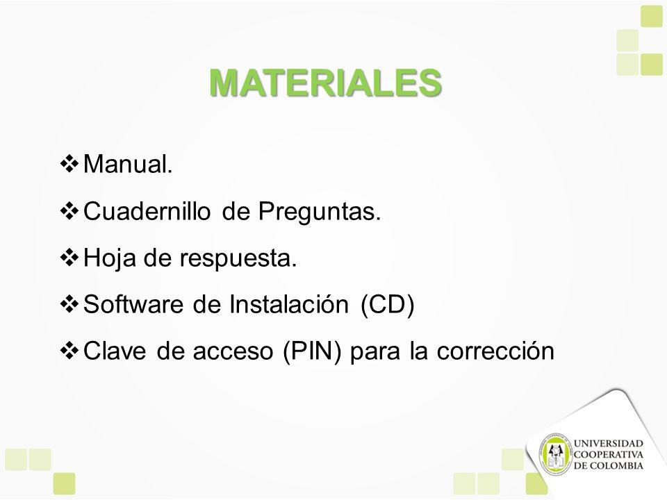 Manual. Cuadernillo de Preguntas. Hoja de respuesta. Software de Instalación (CD) Clave de acceso (PIN) para la corrección MATERIALES