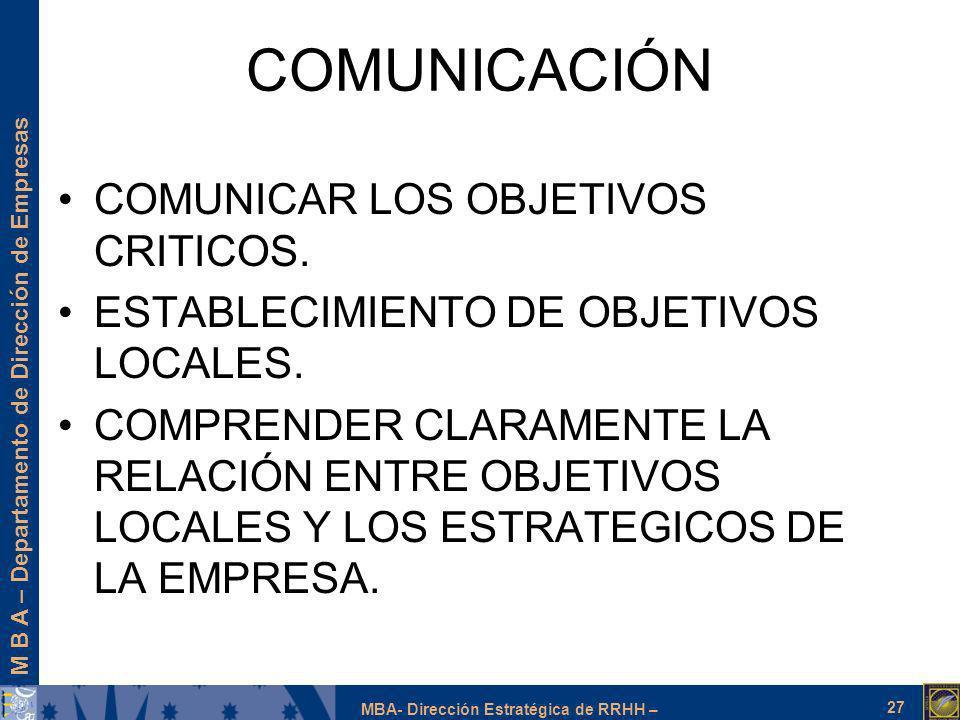 M B A – Departamento de Dirección de Empresas MBA- Dirección Estratégica de RRHH – COMUNICACIÓN COMUNICAR LOS OBJETIVOS CRITICOS. ESTABLECIMIENTO DE O