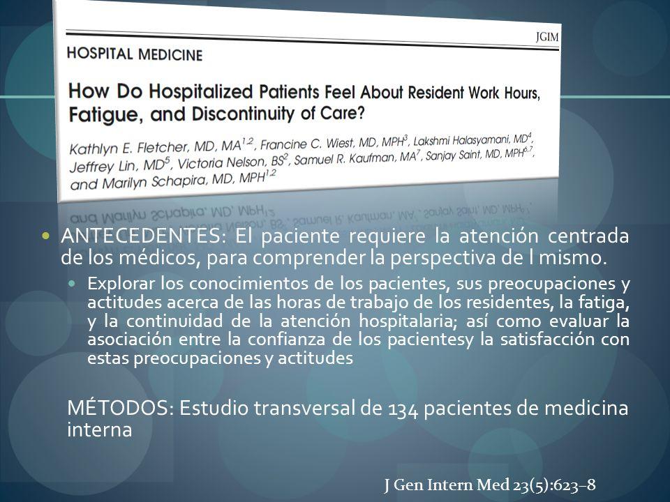 ANTECEDENTES: El paciente requiere la atención centrada de los médicos, para comprender la perspectiva de l mismo. Explorar los conocimientos de los p