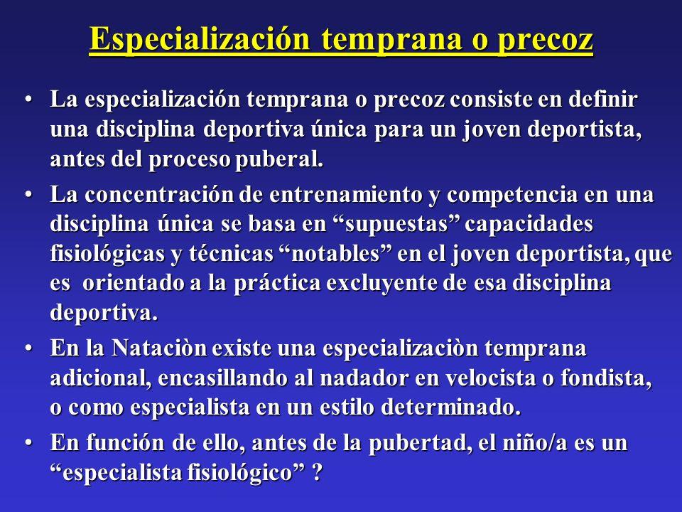 Especialización temprana o precoz EL NIÑO/A, ANTES DE LA PUBERTAD, ES UN NO ESPECIALISTA FISOLOGICO (Oded Bar-Or, 1984)