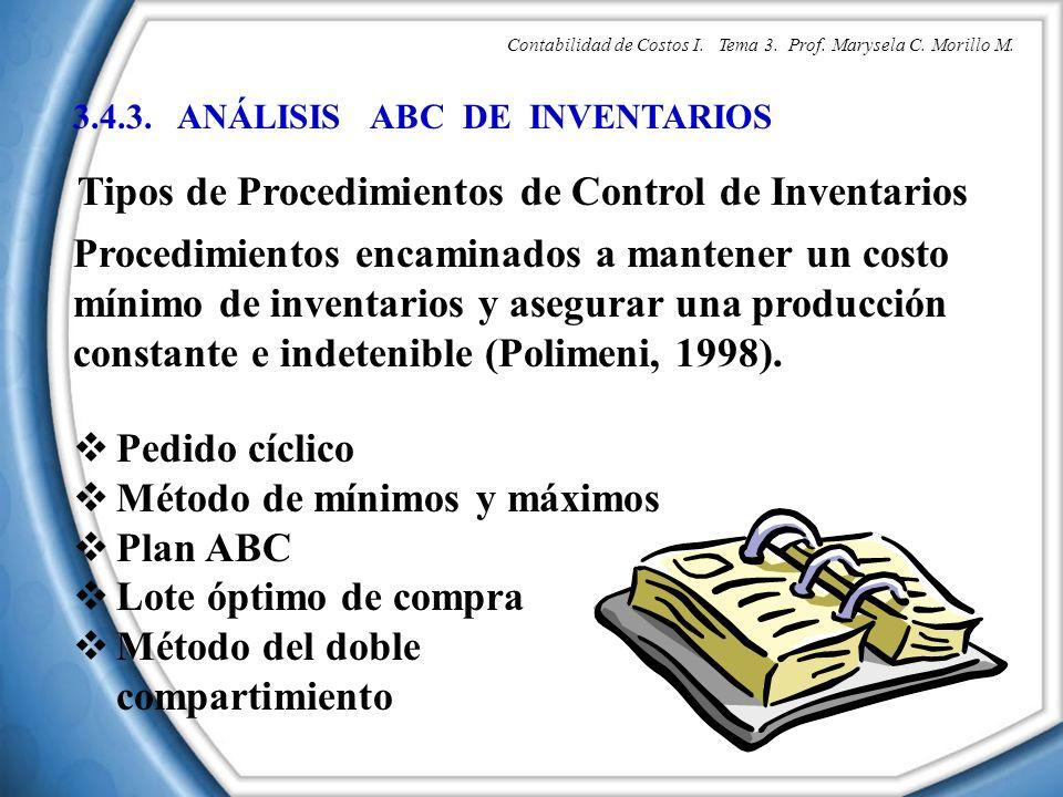 3.4.3. ANÁLISIS ABC DE INVENTARIOS Tipos de Procedimientos de Control de Inventarios Procedimientos encaminados a mantener un costo mínimo de inventar
