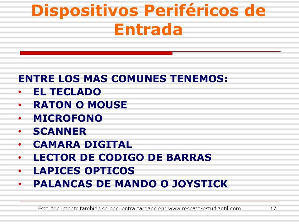 Dispositivos Periféricos de Entrada ENTRE LOS MAS COMUNES TENEMOS: EL TECLADO RATON O MOUSE MICROFONO SCANNER CAMARA DIGITAL LECTOR DE CODIGO DE BARRA