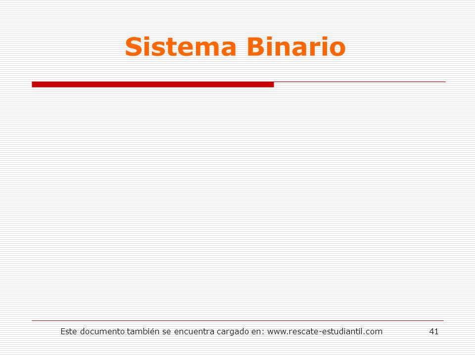 Sistema Binario 41Este documento también se encuentra cargado en: www.rescate-estudiantil.com