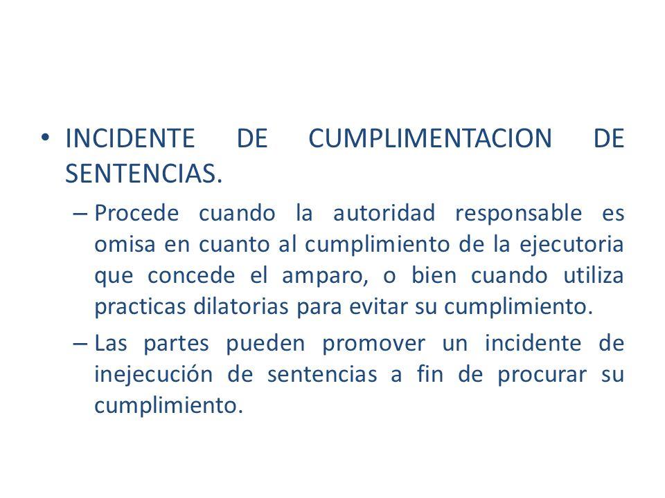 INCIDENTE DE CUMPLIMENTACION DE SENTENCIAS. – Procede cuando la autoridad responsable es omisa en cuanto al cumplimiento de la ejecutoria que concede