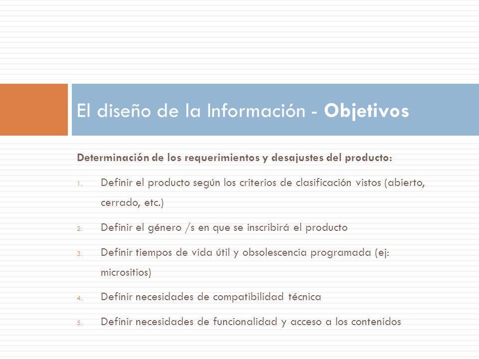 Determinación de los requerimientos y desajustes del producto: 1. Definir el producto según los criterios de clasificación vistos (abierto, cerrado, e