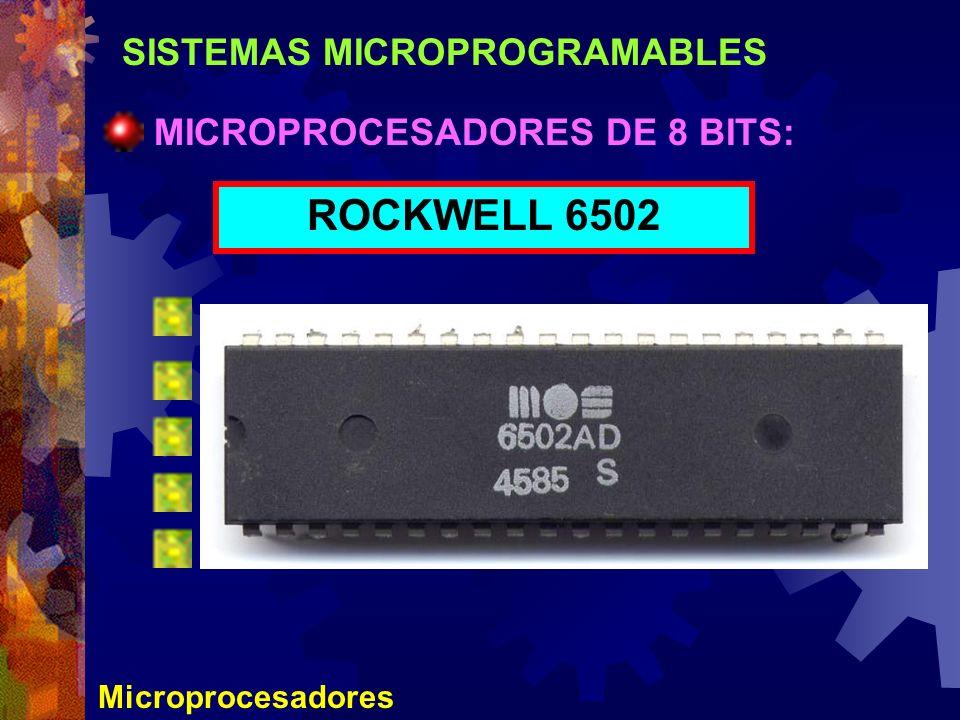 SISTEMAS MICROPROGRAMABLES Microprocesadores MICROPROCESADORES DE 8 BITS: ROCKWELL 6502