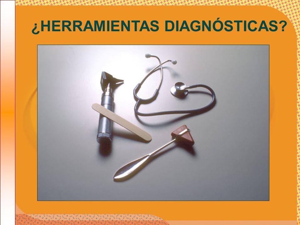 ¿HERRAMIENTAS DIAGNÓSTICAS?