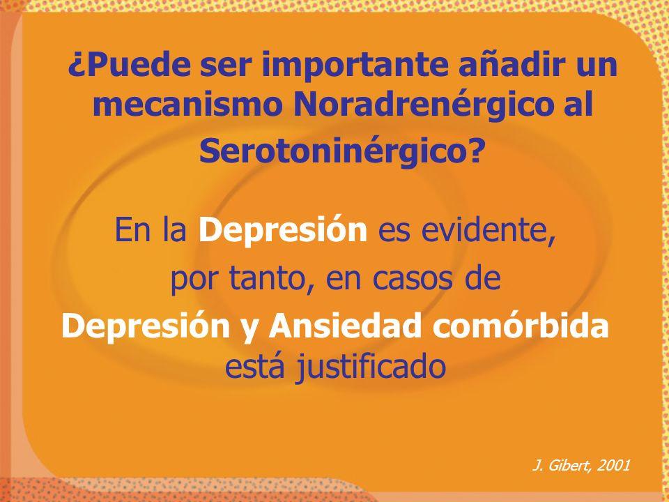 En la Depresión es evidente, por tanto, en casos de Depresión y Ansiedad comórbida está justificado ¿Puede ser importante añadir un mecanismo Noradren
