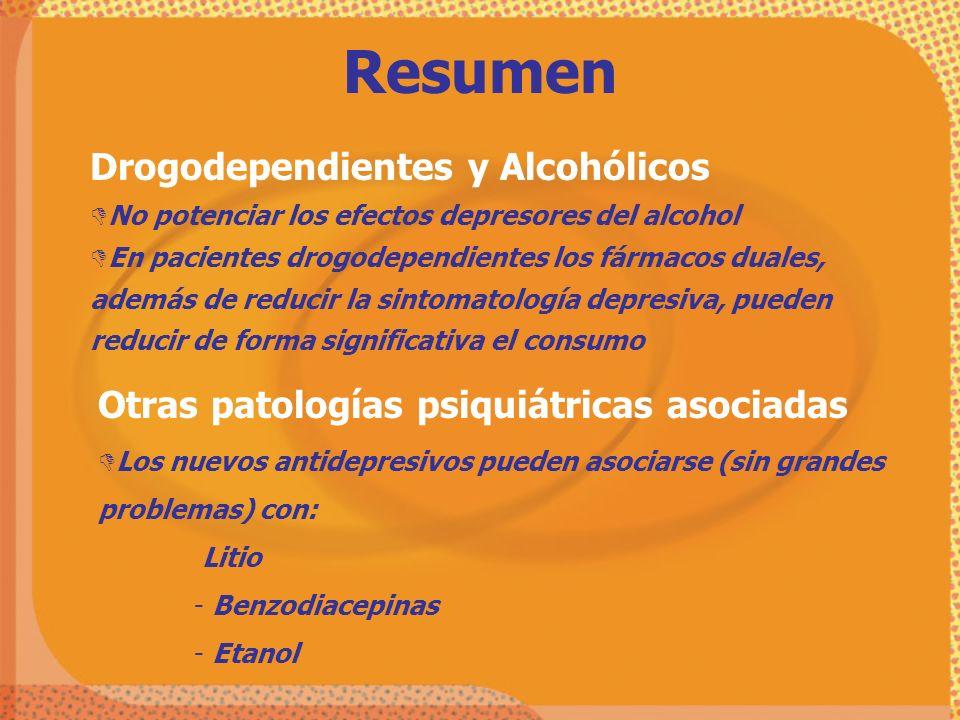 Resumen Drogodependientes y Alcohólicos DNo potenciar los efectos depresores del alcohol DEn pacientes drogodependientes los fármacos duales, además d
