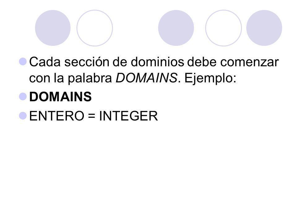 El formato es como sigue: dominio = [reference] [align {byte|word|dword}] declaracion1;[declaracion2];...