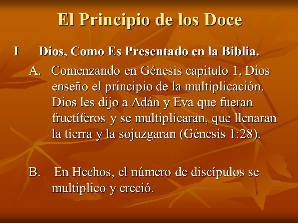 El Principio de los Doce I Dios, Como Es Presentado en la Biblia. A. Comenzando en Génesis capitulo 1, Dios enseño el principio de la multiplicación.