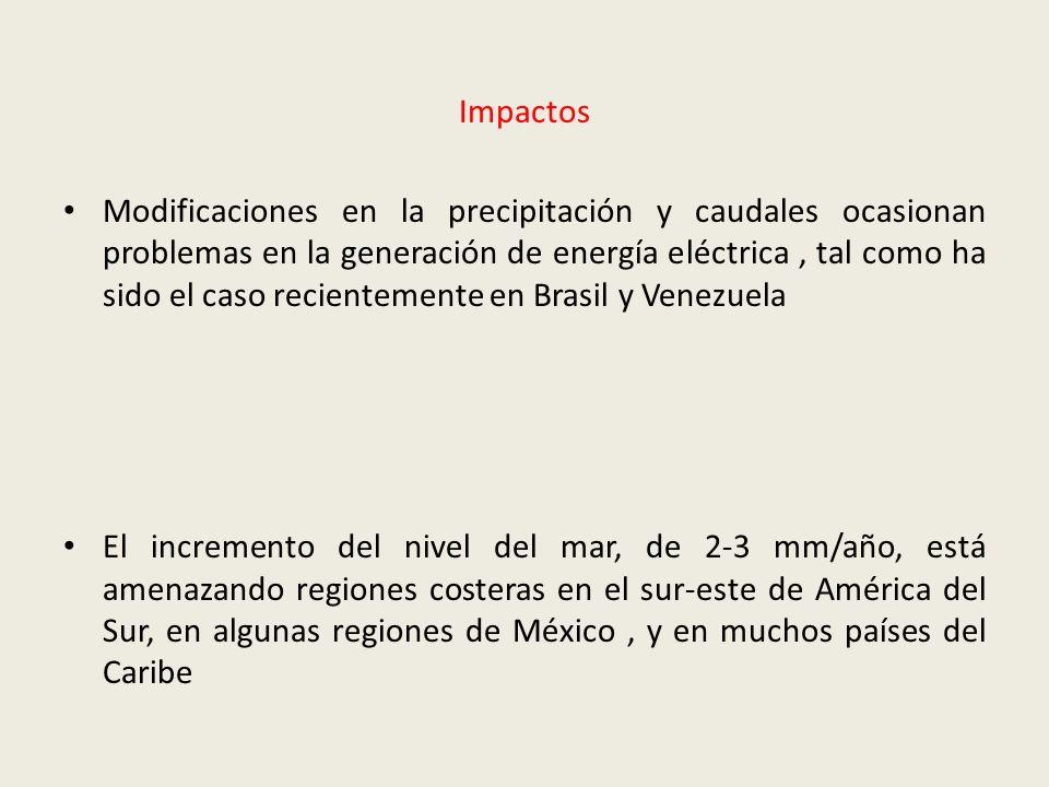 Impactos Modificaciones en la precipitación y caudales ocasionan problemas en la generación de energía eléctrica, tal como ha sido el caso recientemen