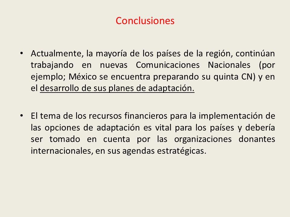 Conclusiones Actualmente, la mayoría de los países de la región, continúan trabajando en nuevas Comunicaciones Nacionales (por ejemplo; México se encu
