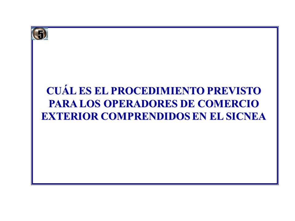 CUÁL ES EL PROCEDIMIENTO PREVISTO PARA LOS OPERADORES DE COMERCIO EXTERIOR COMPRENDIDOS EN EL SICNEA 5