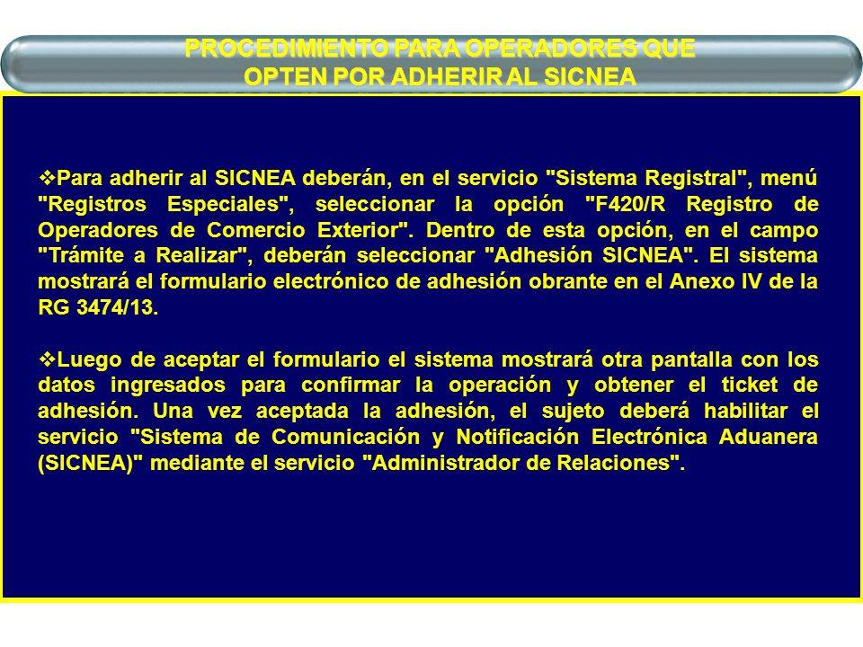 PROCEDIMIENTO PARA OPERADORES QUE OPTEN POR ADHERIR AL SICNEA Para adherir al SICNEA deberán, en el servicio