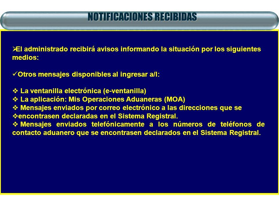 NOTIFICACIONES RECIBIDAS El administrado recibirá avisos informando la situación por los siguientes medios: Otros mensajes disponibles al ingresar a/l