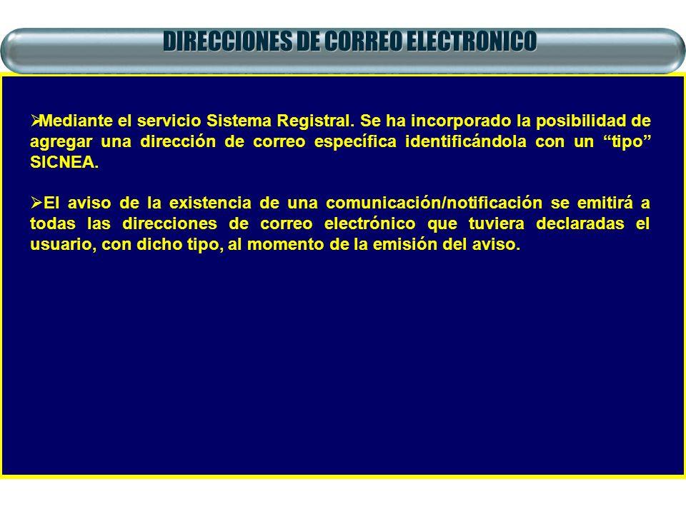 DIRECCIONES DE CORREO ELECTRONICO Mediante el servicio Sistema Registral. Se ha incorporado la posibilidad de agregar una dirección de correo específi
