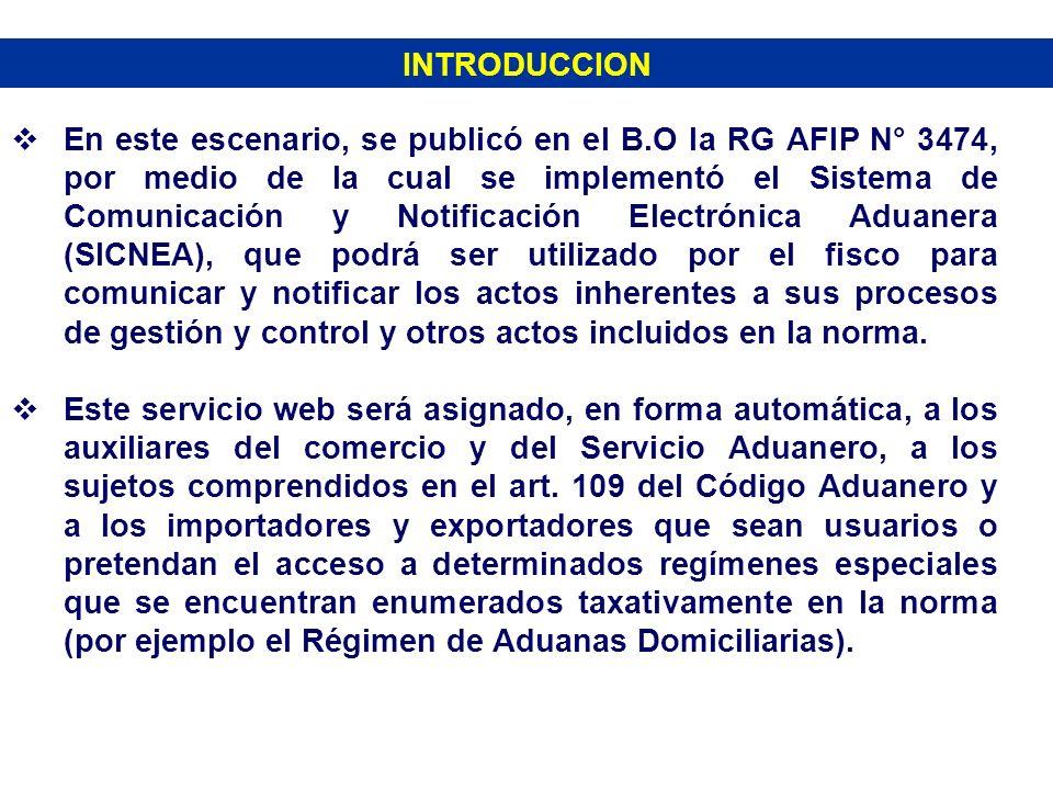 INTRODUCCION En este escenario, se publicó en el B.O la RG AFIP N° 3474, por medio de la cual se implementó el Sistema de Comunicación y Notificación