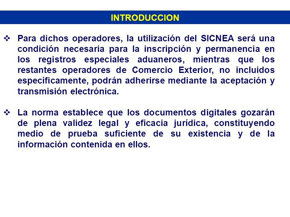 INTRODUCCION Para dichos operadores, la utilización del SICNEA será una condición necesaria para la inscripción y permanencia en los registros especia