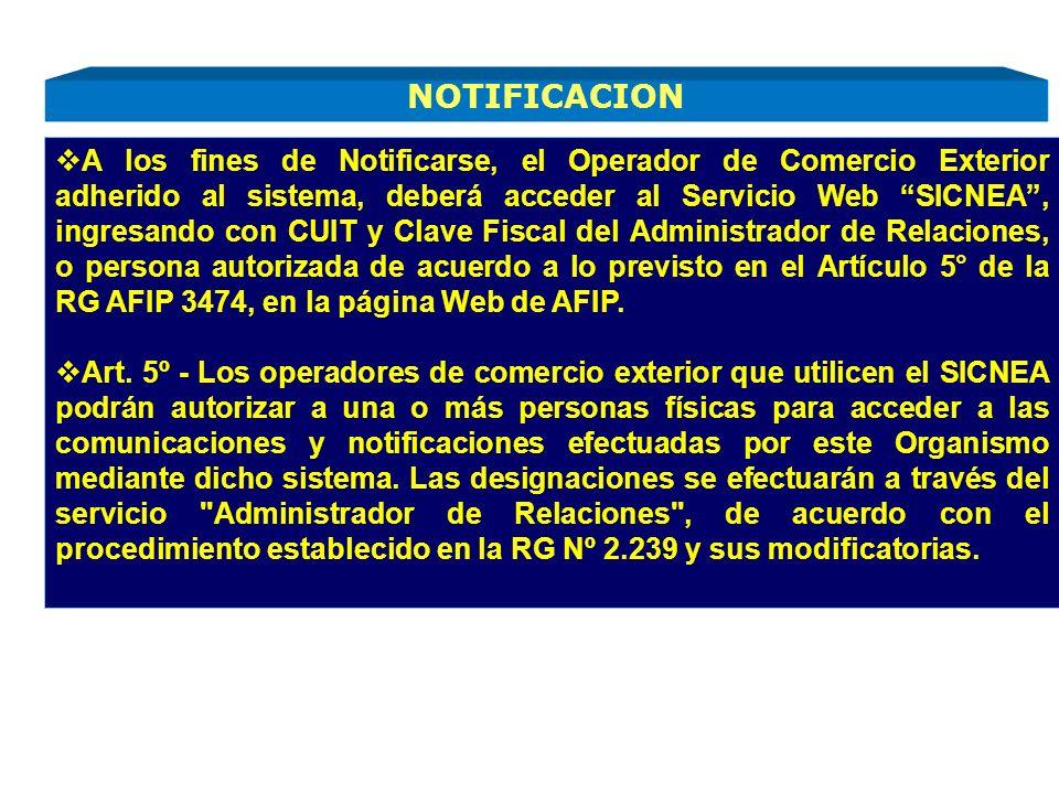 A los fines de Notificarse, el Operador de Comercio Exterior adherido al sistema, deberá acceder al Servicio Web SICNEA, ingresando con CUIT y Clave F