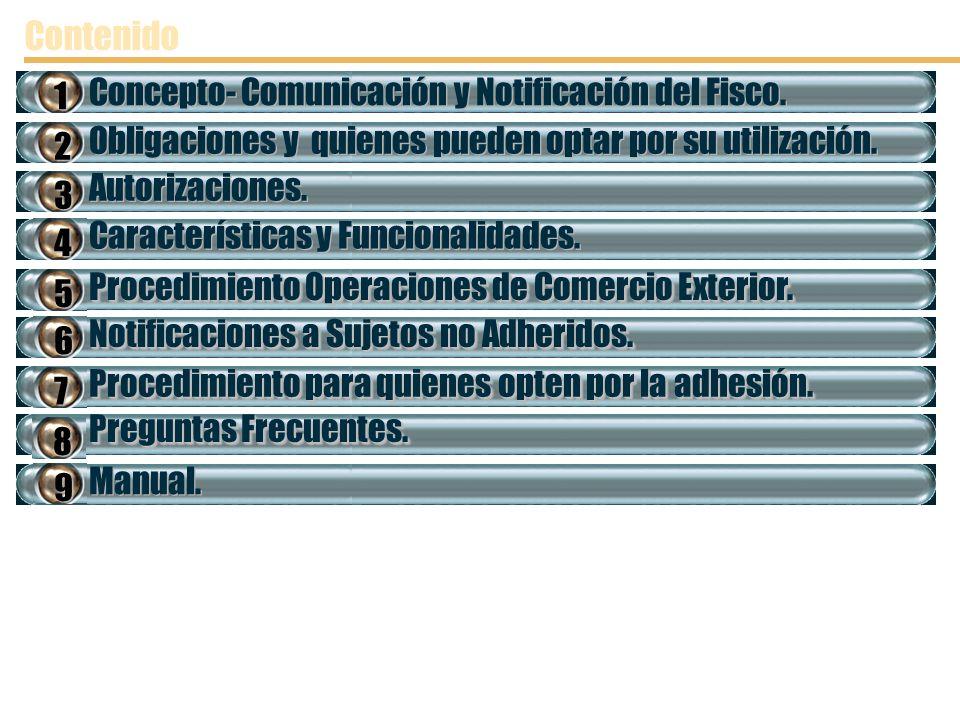 Contenido Autorizaciones. Características y Funcionalidades. Procedimiento Operaciones de Comercio Exterior. Notificaciones a Sujetos no Adheridos. Ma