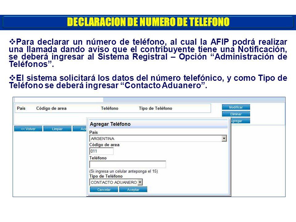 DECLARACION DE NUMERO DE TELEFONO Para declarar un número de teléfono, al cual la AFIP podrá realizar una llamada dando aviso que el contribuyente tie