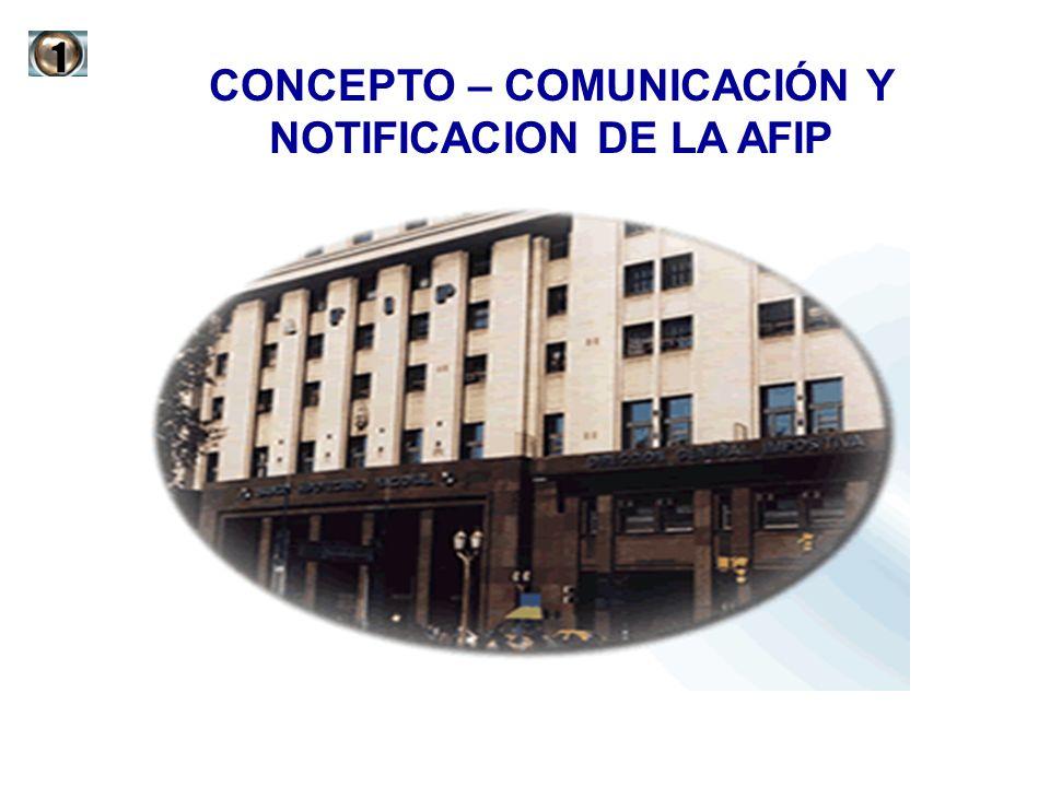 CONCEPTO – COMUNICACIÓN Y NOTIFICACION DE LA AFIP1