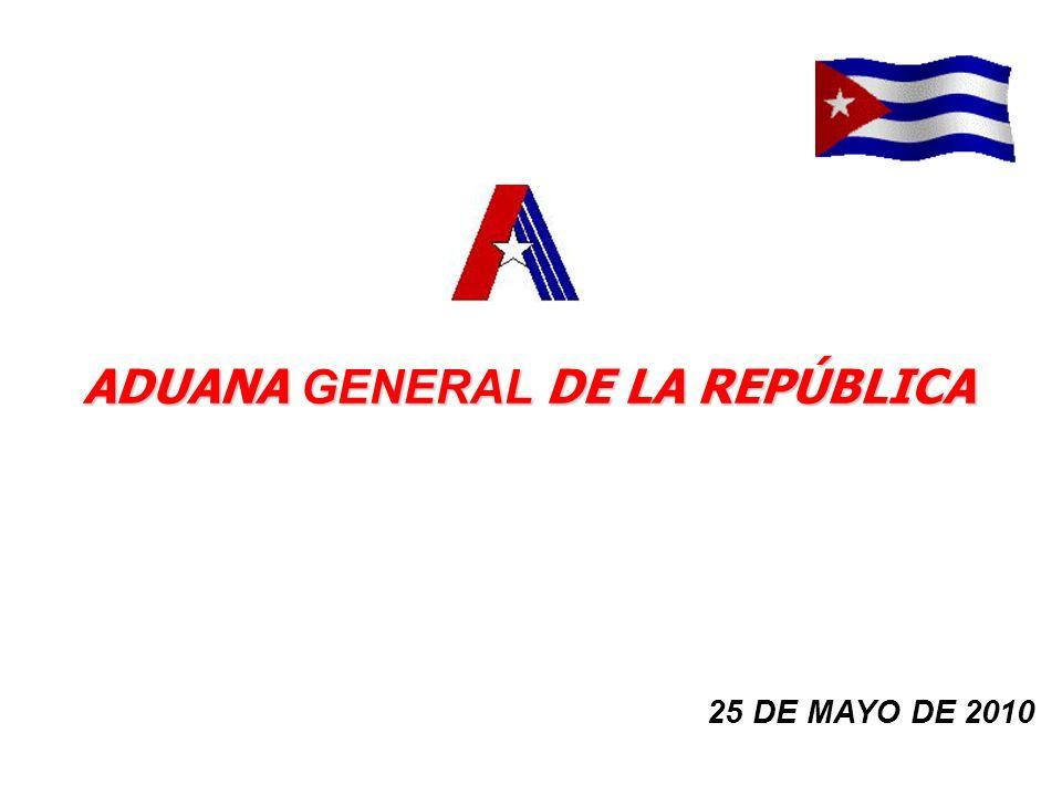 ADUANA GENERAL DE LA REPÚBLICA 25 DE MAYO DE 2010