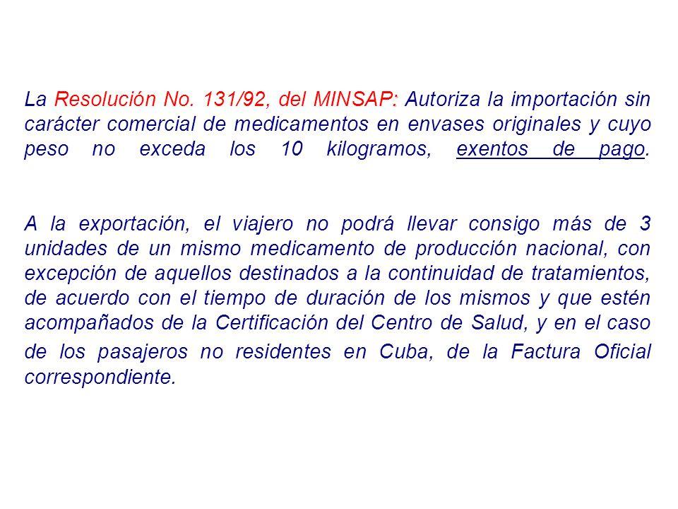 : La Resolución No. 131/92, del MINSAP: Autoriza la importación sin carácter comercial de medicamentos en envases originales y cuyo peso no exceda los