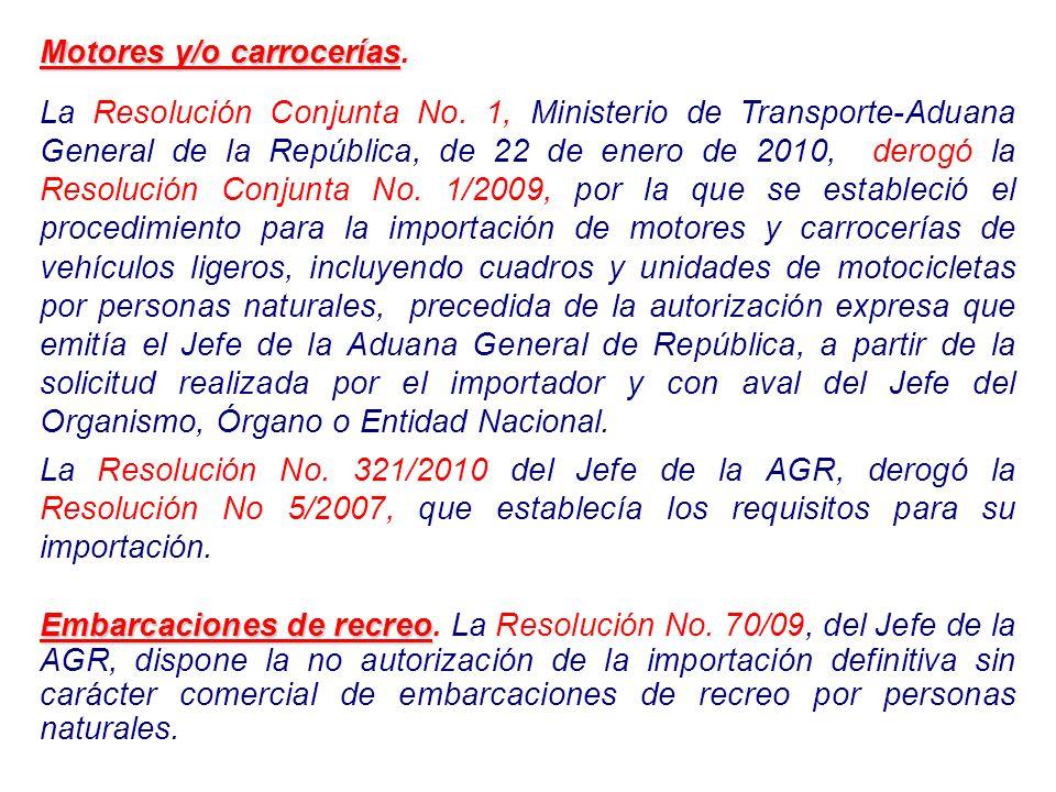Motores y/o carrocerías Motores y/o carrocerías. La Resolución Conjunta No. 1, Ministerio de Transporte-Aduana General de la República, de 22 de enero