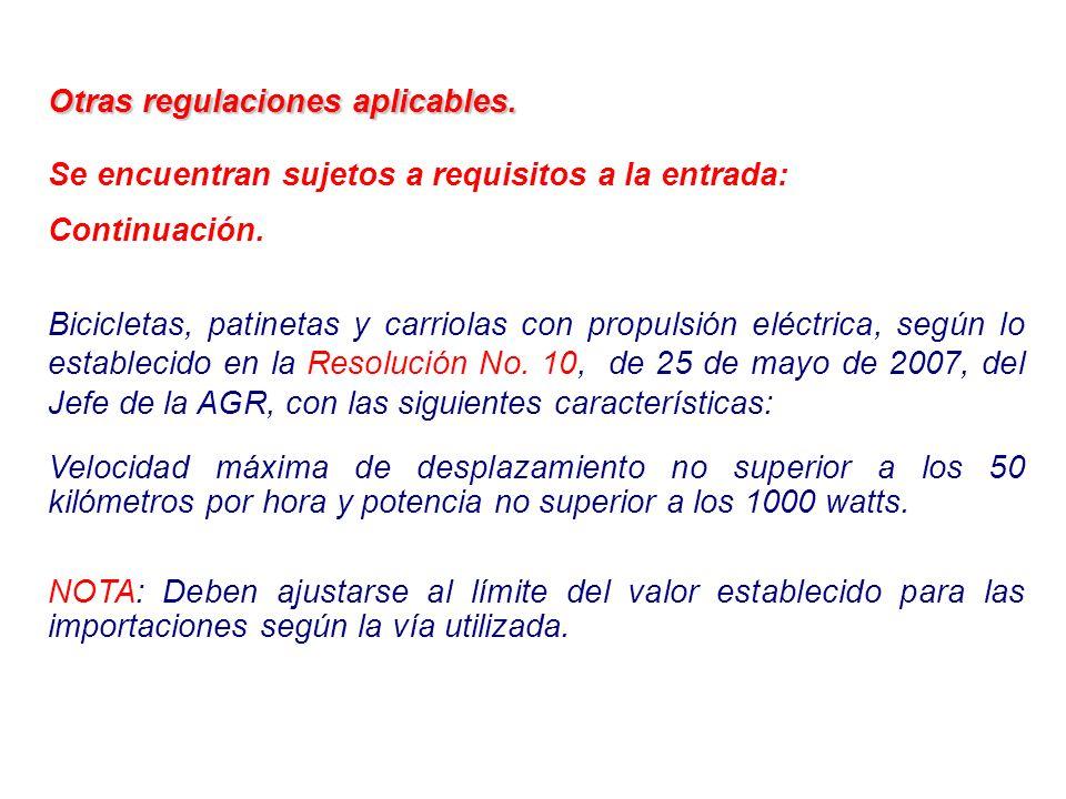 Otras regulaciones aplicables. Se encuentran sujetos a requisitos a la entrada: Continuación. Bicicletas, patinetas y carriolas con propulsión eléctri