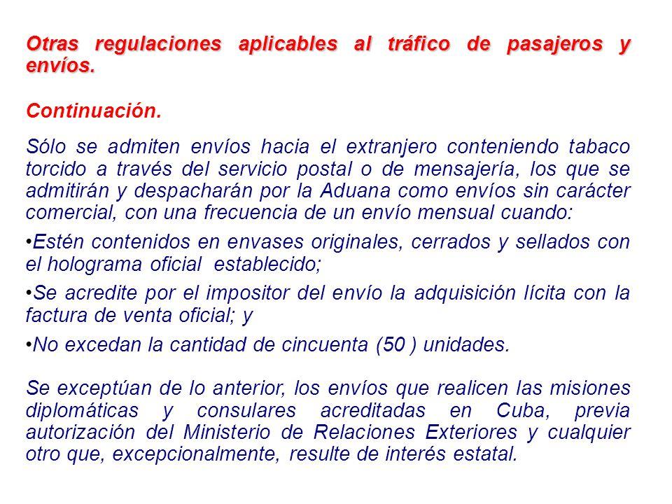 Otras regulaciones aplicables al tráfico de pasajeros y envíos. Continuación. Sólo se admiten envíos hacia el extranjero conteniendo tabaco torcido a