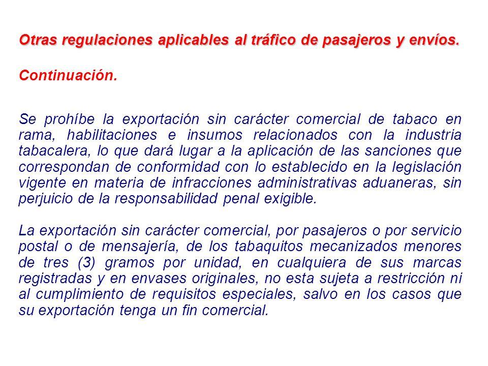 Otras regulaciones aplicables al tráfico de pasajeros y envíos. Continuación. Se prohíbe la exportación sin carácter comercial de tabaco en rama, habi