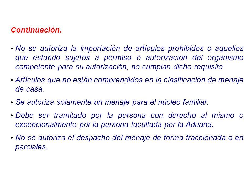 Continuación. No se autoriza la importación de artículos prohibidos o aquellos que estando sujetos a permiso o autorización del organismo competente p