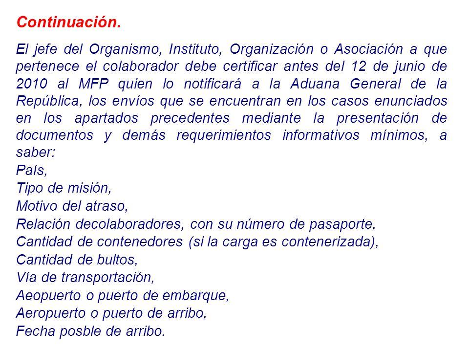 Continuación. El jefe del Organismo, Instituto, Organización o Asociación a que pertenece el colaborador debe certificar antes del 12 de junio de 2010
