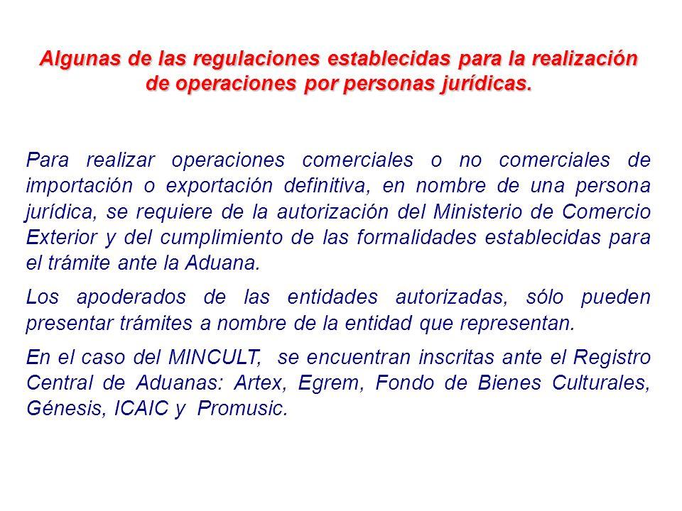 Algunas de las regulaciones establecidas para la realización de operaciones por personas jurídicas. Para realizar operaciones comerciales o no comerci