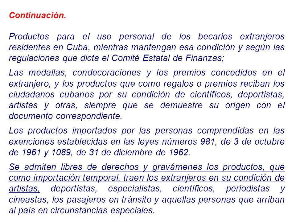 Continuación. Productos para el uso personal de los becarios extranjeros residentes en Cuba, mientras mantengan esa condición y según las regulaciones