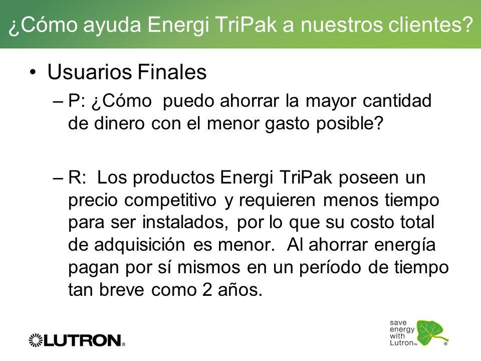 Usuarios Finales –P: ¿Cómo puedo ahorrar la mayor cantidad de dinero con el menor gasto posible? –R: Los productos Energi TriPak poseen un precio comp