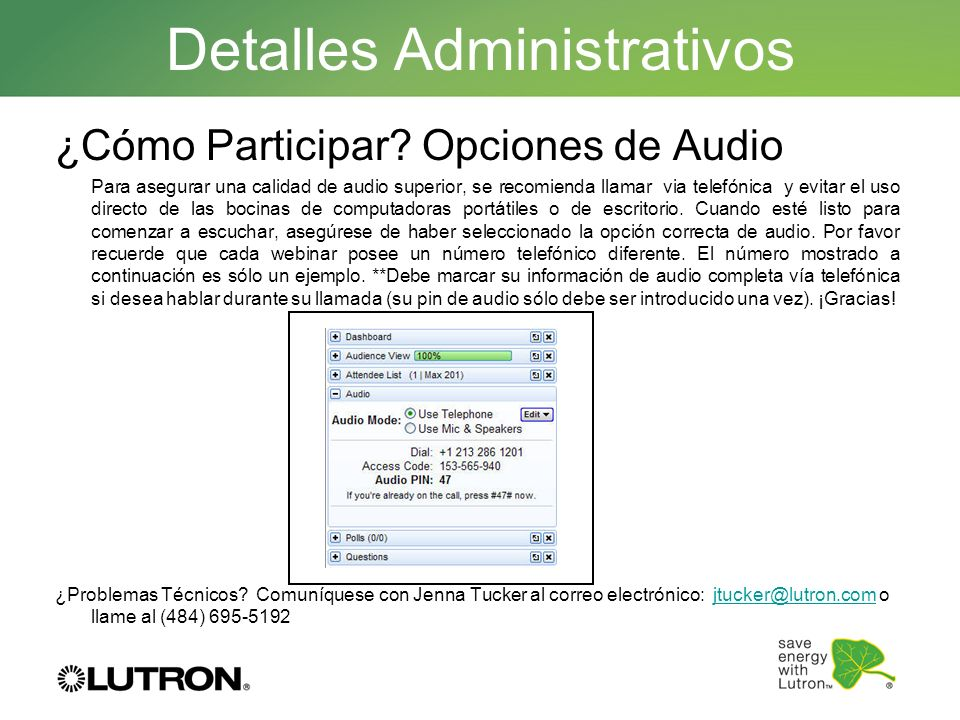 Detalles Administrativos ¿Cómo Participar? Opciones de Audio Para asegurar una calidad de audio superior, se recomienda llamar via telefónica y evitar