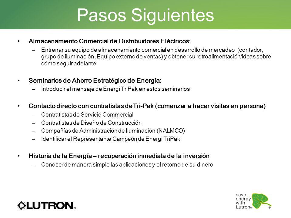 Pasos Siguientes Almacenamiento Comercial de Distribuidores Eléctricos: –Entrenar su equipo de almacenamiento comercial en desarrollo de mercadeo (con