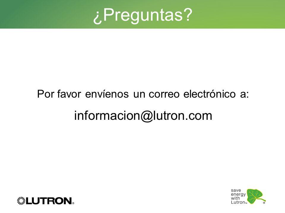 ¿Preguntas? Por favor envíenos un correo electrónico a: informacion@lutron.com