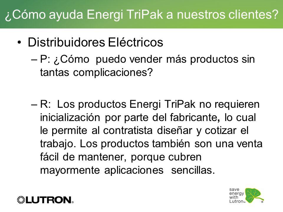 Distribuidores Eléctricos –P: ¿Cómo puedo vender más productos sin tantas complicaciones? –R: Los productos Energi TriPak no requieren inicialización