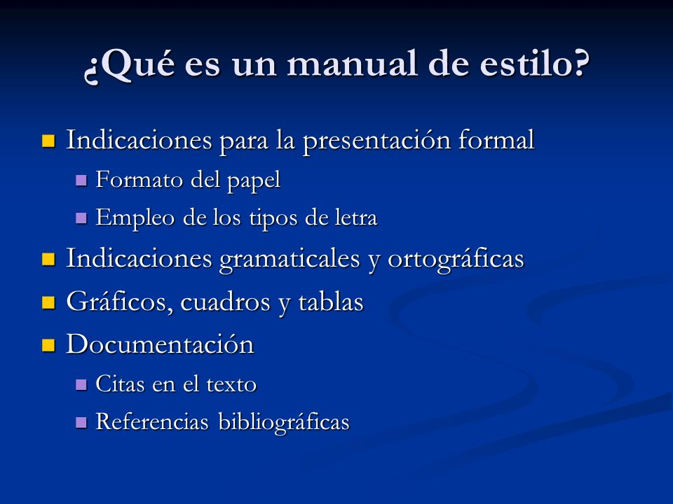 ¿Qué es un manual de estilo? Indicaciones para la presentación formal Indicaciones para la presentación formal Formato del papel Formato del papel Emp