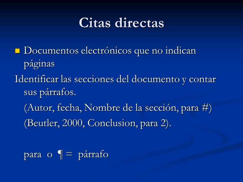 Citas directas Documentos electrónicos que no indican páginas Documentos electrónicos que no indican páginas Identificar las secciones del documento y