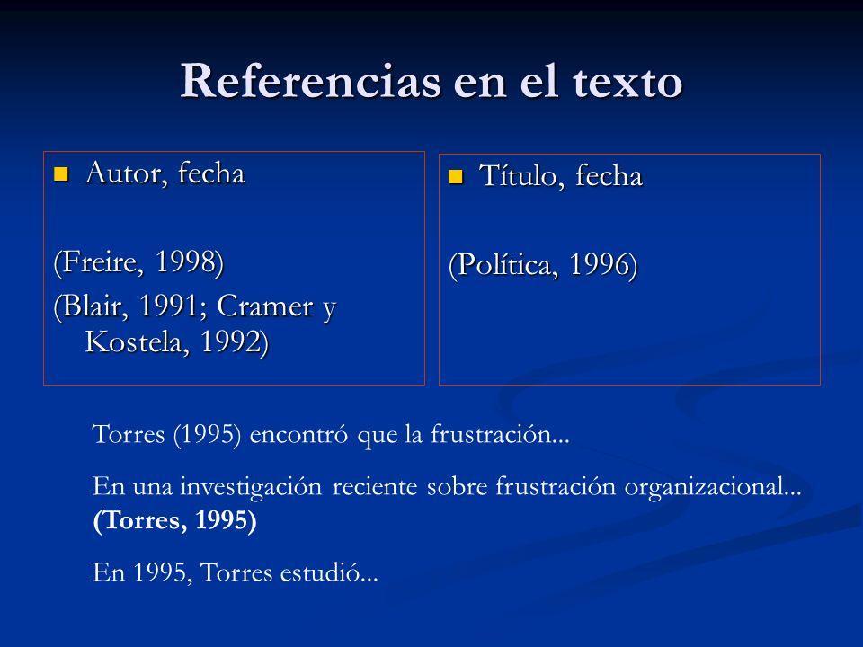 Autor, fecha Autor, fecha (Freire, 1998) (Blair, 1991; Cramer y Kostela, 1992) Título, fecha (Política, 1996) Torres (1995) encontró que la frustració