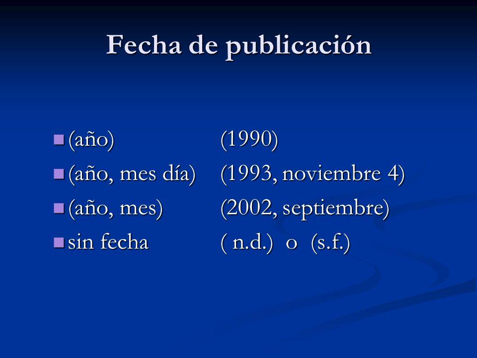 Fecha de publicación (año) (1990) (año) (1990) (año, mes día)(1993, noviembre 4) (año, mes día)(1993, noviembre 4) (año, mes)(2002, septiembre) (año,