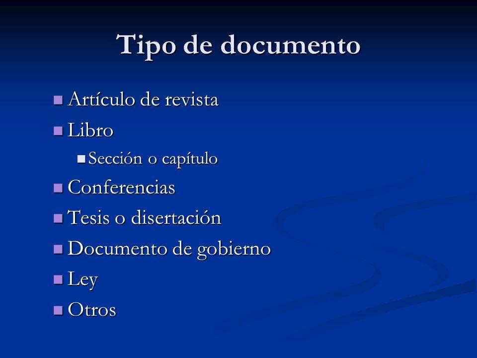 Tipo de documento Artículo de revista Artículo de revista Libro Libro Sección o capítulo Sección o capítulo Conferencias Conferencias Tesis o disertac