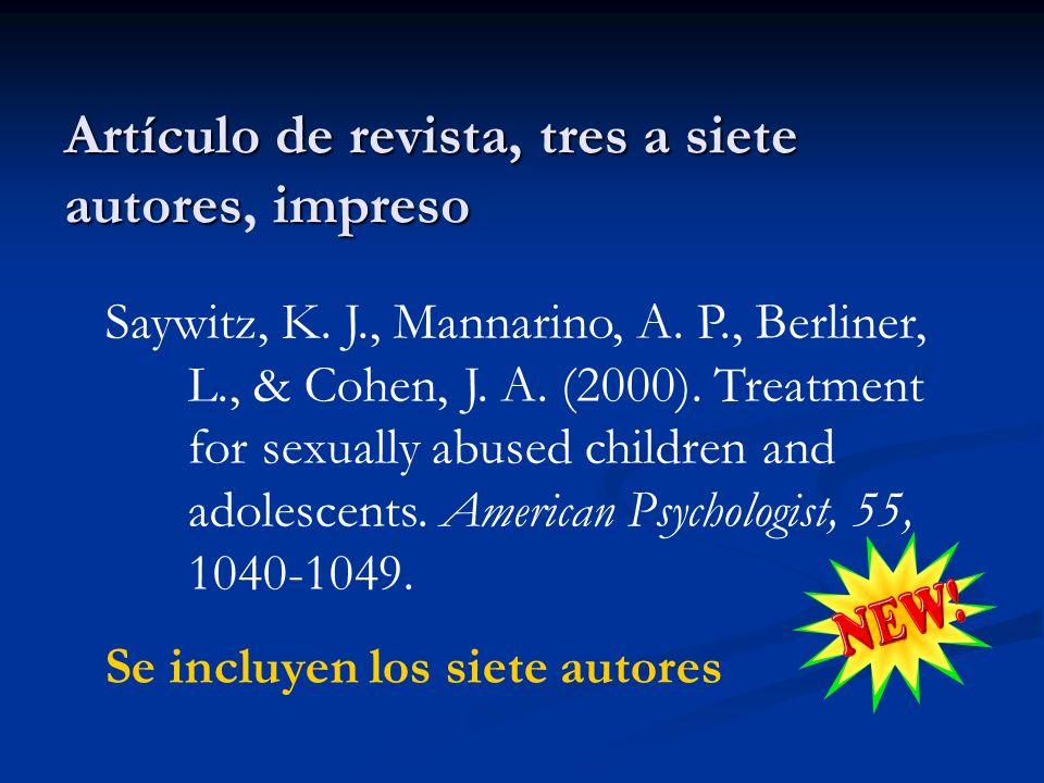 Artículo de revista, tres a siete autoresimpreso Artículo de revista, tres a siete autores, impreso Saywitz, K. J., Mannarino, A. P., Berliner, L., &