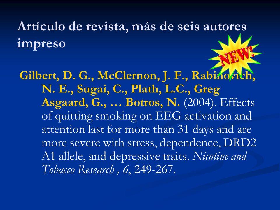 Artículo de revista, más de seis autores impreso Gilbert, D. G., McClernon, J. F., Rabinovich, N. E., Sugai, C., Plath, L.C., Greg Asgaard, G., … Botr