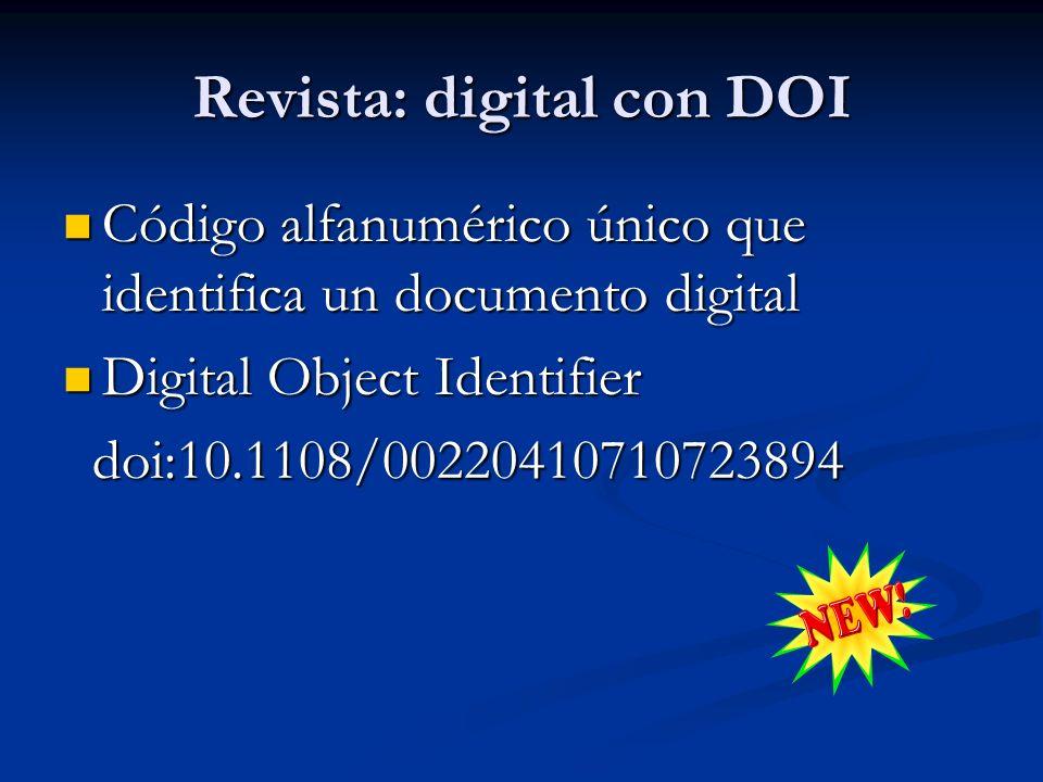 Revista: digital con DOI Código alfanumérico único que identifica un documento digital Código alfanumérico único que identifica un documento digital D